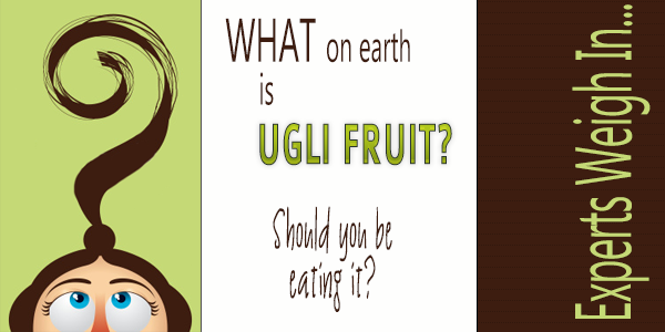 Is Ugli Fruit Good for You, or is it a Hybridized Disaster that Wreaks Havoc on our Health?